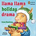 Llama Llama Holiday Drama (       UNABRIDGED) by Anna Dewdney Narrated by Anna Dewdney