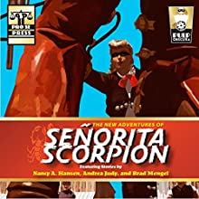 The New Adventures of Senorita Scorpion | Livre audio Auteur(s) : Nancy A. Hansen, Brad Mengel, Andrea Judy Narrateur(s) : Nicole Russin-McFarland