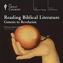 Reading Biblical Literature: Genesis to Revelation Lecture by  The Great Courses Narrated by Professor Craig R. Koester