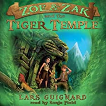 Zoe & Zak and the Tiger Temple: Zoe & Zak, Book 3 Audiobook by Lars Guignard Narrated by Sonja Field