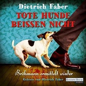 Tote Hunde beißen nicht (Henning Bröhmann 3) Hörbuch