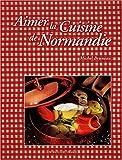 echange, troc Michel Bruneau - Aimer la cuisine de normandie