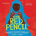 The Red Pencil (       UNABRIDGED) by Andrea Davis Pinkney, Shane W. Evans (Illustrated by ) Narrated by Andrea Davis Pinkney