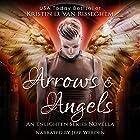 Arrows & Angels: Enlighten Series, Book 0 Hörbuch von Kristin D. Van Risseghem Gesprochen von: Jeff Werden