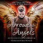 Arrows & Angels: Enlighten Series, Book 0 | Kristin D. Van Risseghem