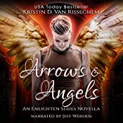 Arrows & Angels: Enlighten Series, Book 0 | Kristin D. Van Risseghem