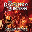 The Revolution Business: Book Five of the Merchant Princes Audiobook by Charles Stross Narrated by Kate Reading