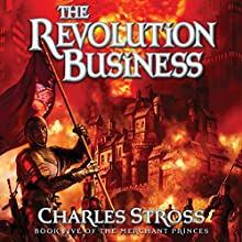 The Revolution Business: Book Five of the Merchant Princes (       UNABRIDGED) by Charles Stross Narrated by Kate Reading
