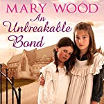 An Unbreakable Bond: The Breckton Novels, Book 2 | Mary Wood