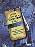 img - for Indian Youth in a Transforming World: Attitudes and Perceptions book / textbook / text book