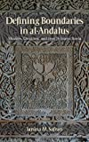 img - for Defining Boundaries in al-Andalus: Muslims, Christians, and Jews in Islamic Iberia book / textbook / text book