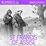 St Francis of Assisi: Famous People |  iMinds