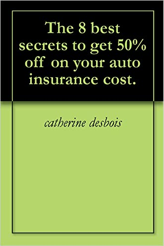 The 8 best secrets to get 50% off on your auto insurance cost.