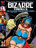 img - for BIZARRE THRILLS: The Paragon Publications Story by Bill Black (Volume 1) book / textbook / text book