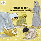 What Is It? The Story of Manna in the Desert (God Loves Me) (God Loves Me Storybooks)