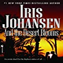 And the Desert Blooms Audiobook by Iris Johansen Narrated by Angela Brazil