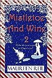 Mistletoe and Wine 2 (Christmas Comedy Trilogy)