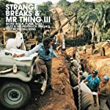 STRANGE BREAKS & MR THING III