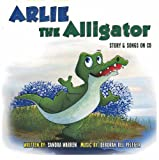 Arlie the Alligator: Story & Songs On CD