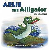 Arlie the Alligator: Story & Songs On CD