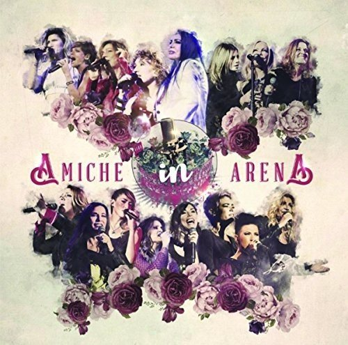 Amiche In Arena (2 CD + DVD)