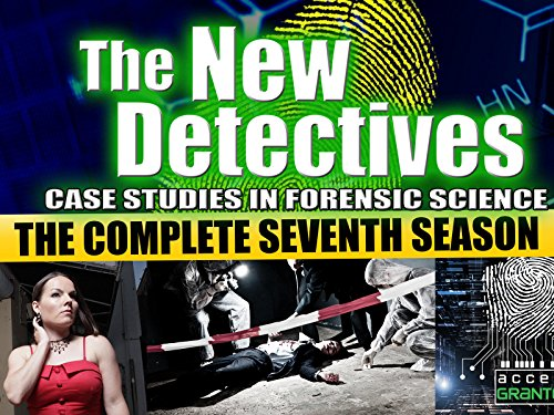 The New Detectives: Case Studies in Forensic Science - Season 7