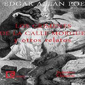 Los crímenes de la calle Morgue y otros relatos [The Murders in the Rue Morgue and Other Stories] Audiobook