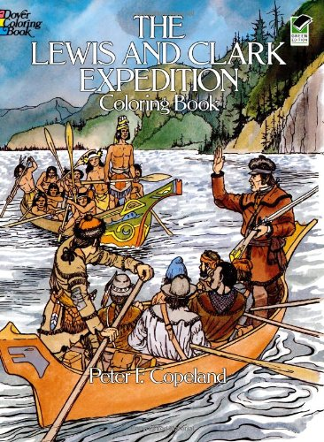 The Lewis and Clark Expedition Coloring Book (Dover History Coloring Book)