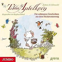 Die schönsten Geschichten aus dem Heckenrosenweg (Tilda Apfelkern) Hörbuch von Andreas H. Schmachtl Gesprochen von: Stephan Schad