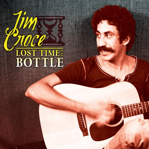 Jim Croce - Time In A Bottle (His Greatest Hits) - Zortam Music