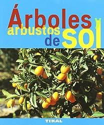 AÂrboles y arbustos de sol (Jardineria y plantas)