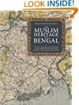 The Muslim Heritage of Bengal: The Li...