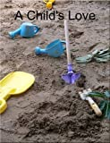 img - for A Child's Love book / textbook / text book