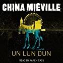 Un Lun Dun (       UNABRIDGED) by China Mieville Narrated by Karen Cass