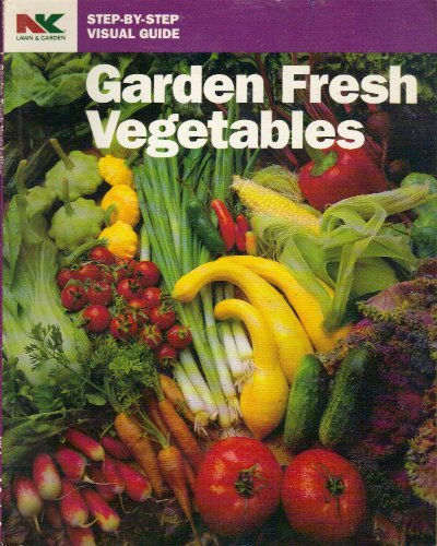 garden-fresh-vegetables-step-by-step-visual-guide-by-nk-lawn-and-garden-1997-01-02