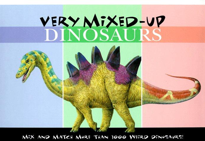 Very Mixed-Up Dinosaurs