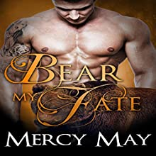 Bear My Fate: A Paranormal Bear Shifter Romance Audiobook by Mercy May Narrated by Audrey Lusk