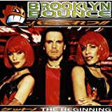 "The Beginningvon ""Brooklyn Bounce"""