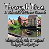 img - for Through Time -- A Kid's Guide To Aarhus, Denmark book / textbook / text book