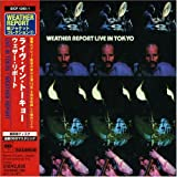 Live in Tokyo by Weather Report (2007-04-16)