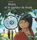 echange, troc François Beiger - Misha et le capteur de rêves