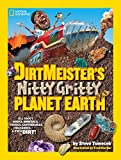 Steve Tomecek Dirtmeister's Nitty Gritty Planet Earth: All about Rocks, Minerals, Fossils, Earthquakes, Volcanoes, & Even Dirt!