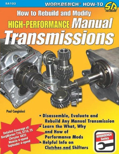 How to Rebuild & Modify High-Performance Manual Transmissions (Workbench How to) (How To Rebuild A Transmission compare prices)