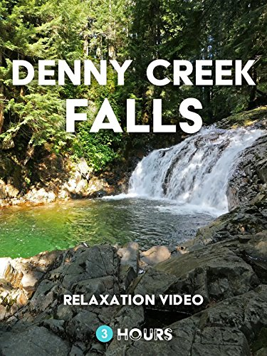 Relaxation Video: Denny Creek Falls 3 Hours