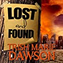 Lost and Found: Find Me, Book 2 (       UNABRIDGED) by Trish Marie Dawson Narrated by Erin Spencer