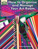img - for How to Organize and Manage Your Art Room book / textbook / text book