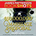 $10,000,000 Marriage Proposal Audiobook by James Patterson, Hilary Liftin Narrated by Sarah Mollo-Christensen