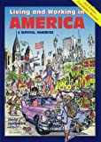 Living and Working in America: A Survival Handbook (Living and W