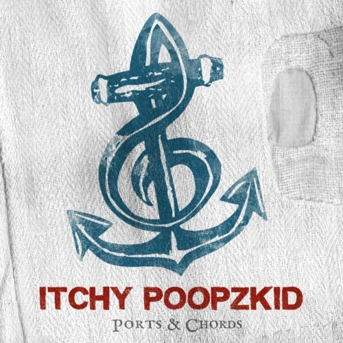 Ports & Chords by Itchy Poopzkid (2013-01-25)