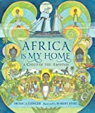 img - for Africa Is My Home: A Child of the Amistad by Edinger, Monica (2013) Hardcover book / textbook / text book